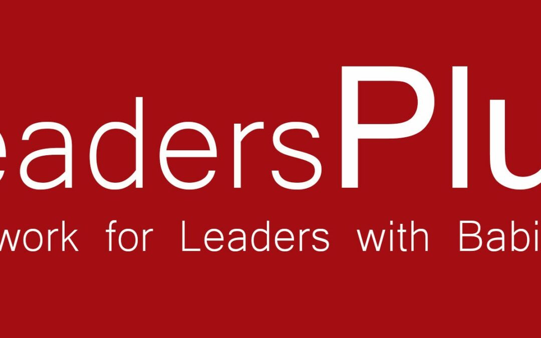 Leaders plus – a Network for Leaders with Babies – UK