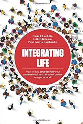 Integrating Life: How to lead successfully your professional and personal career in a global world