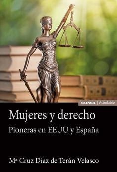 Mujeres y derecho Pioneras en EEUU y España-Mª Cruz Díaz De Terán Velasco